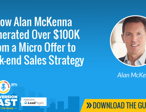 How Alan McKenna Generated Over $100K from a Micro Offer to a Back-end Sales Strategy